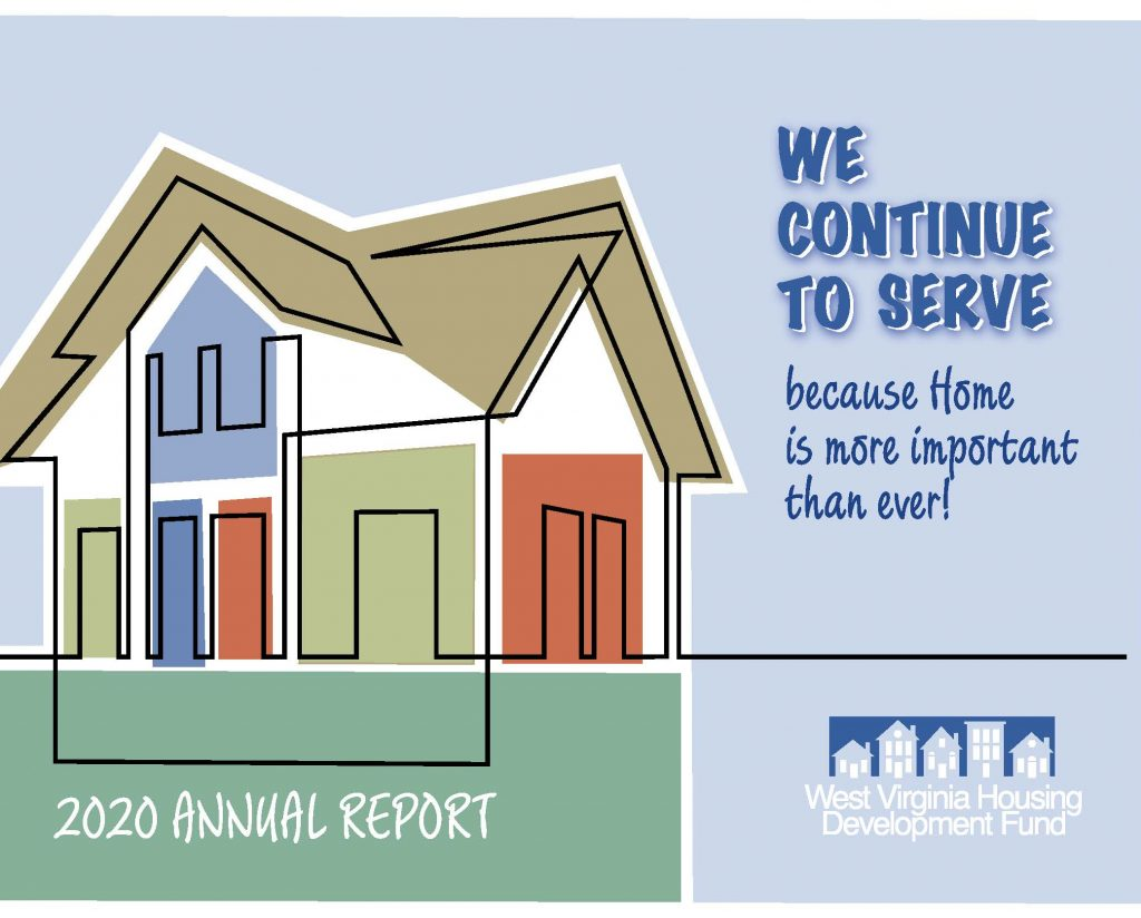 The West Virginia Housing Development Fund, West Virginia's affordable mortgage leader, is proud to share our FY 2020 Annual Report
